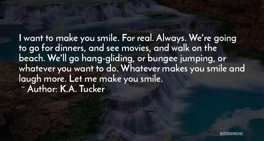 He Makes Me Smile And Laugh Quotes By K.A. Tucker