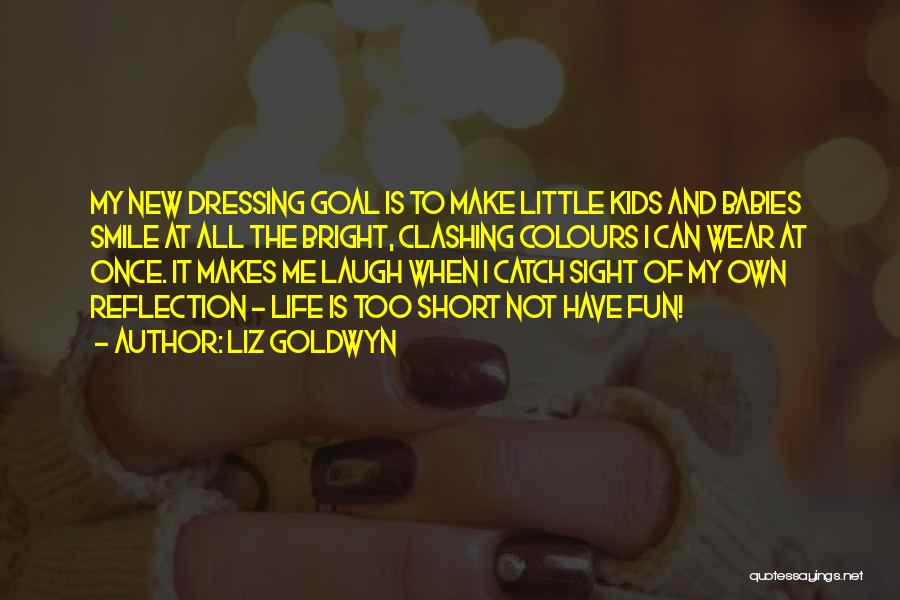 He Makes Me Smile And Laugh Quotes By Liz Goldwyn