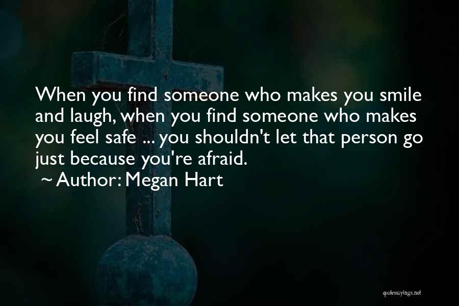 He Makes Me Smile And Laugh Quotes By Megan Hart