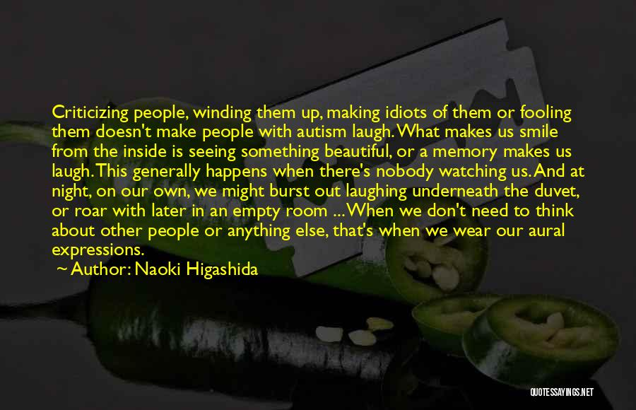 He Makes Me Smile And Laugh Quotes By Naoki Higashida
