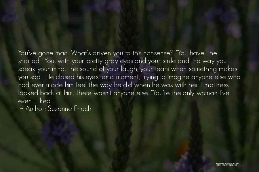 He Makes Me Smile And Laugh Quotes By Suzanne Enoch