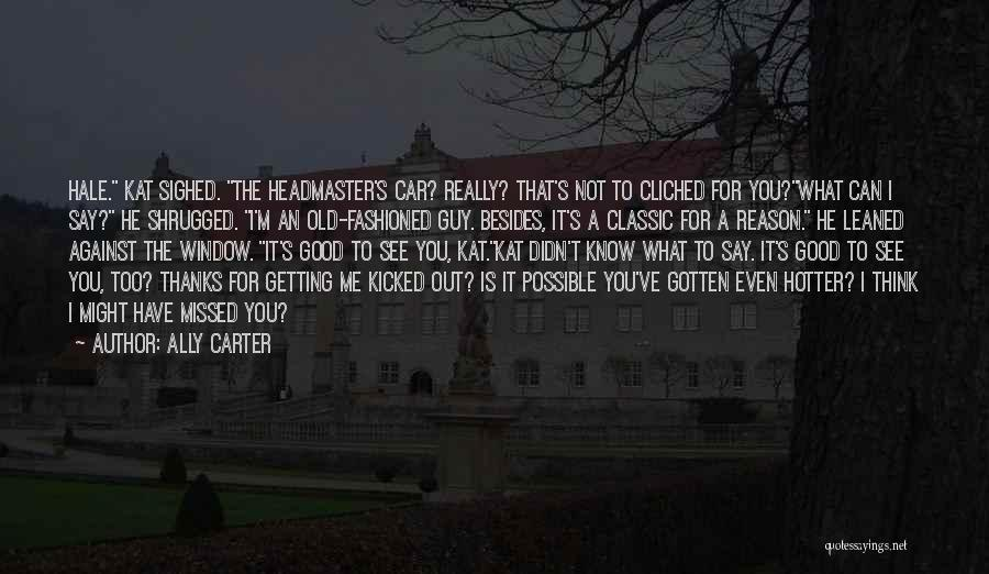 He Missed Out On Me Quotes By Ally Carter