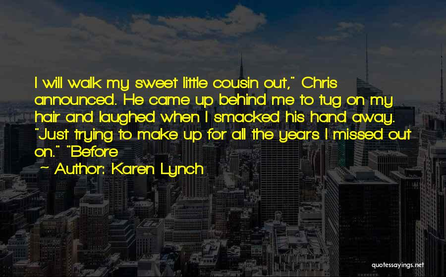 He Missed Out On Me Quotes By Karen Lynch