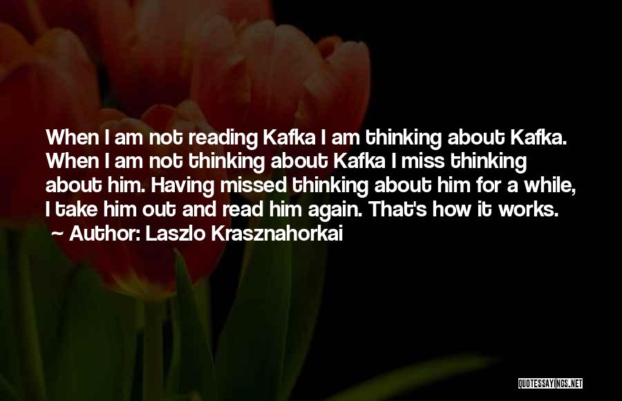 He Missed Out On Me Quotes By Laszlo Krasznahorkai
