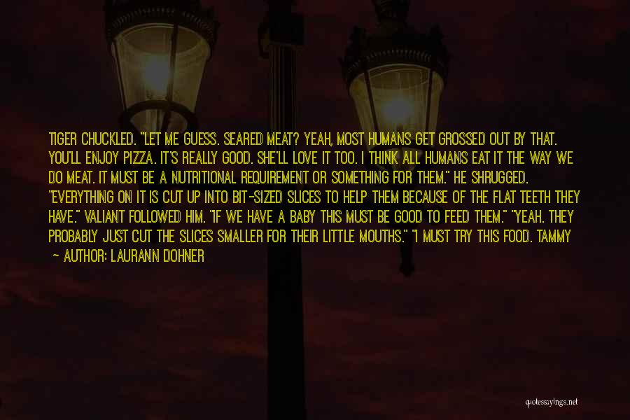 He Missed Out On Me Quotes By Laurann Dohner