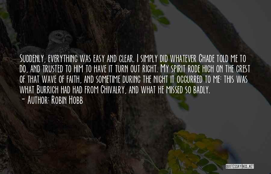 He Missed Out On Me Quotes By Robin Hobb