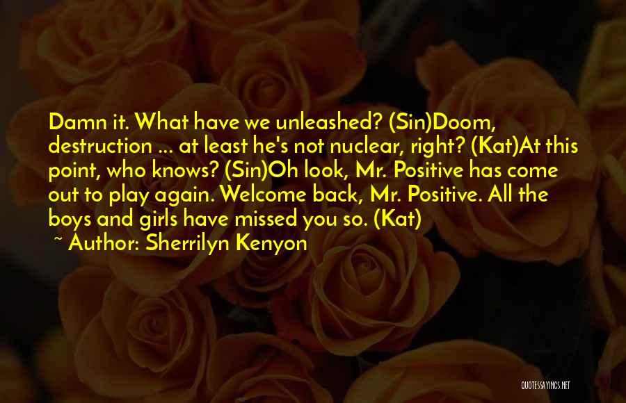 He Missed Out On Me Quotes By Sherrilyn Kenyon