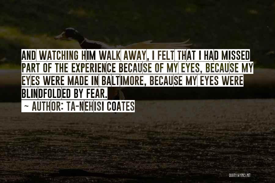 He Missed Out On Me Quotes By Ta-Nehisi Coates