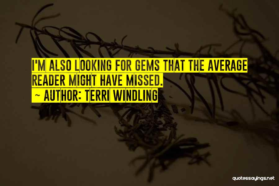 He Missed Out On Me Quotes By Terri Windling