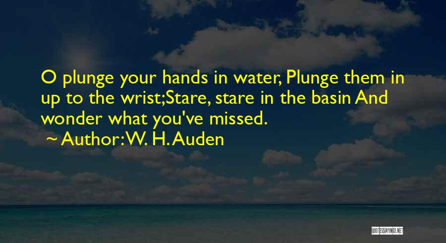 He Missed Out On Me Quotes By W. H. Auden