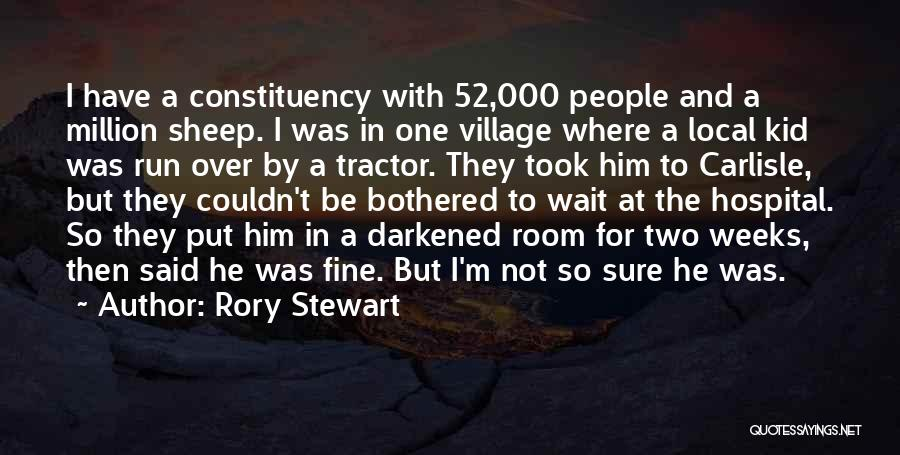 He Not Bothered Quotes By Rory Stewart