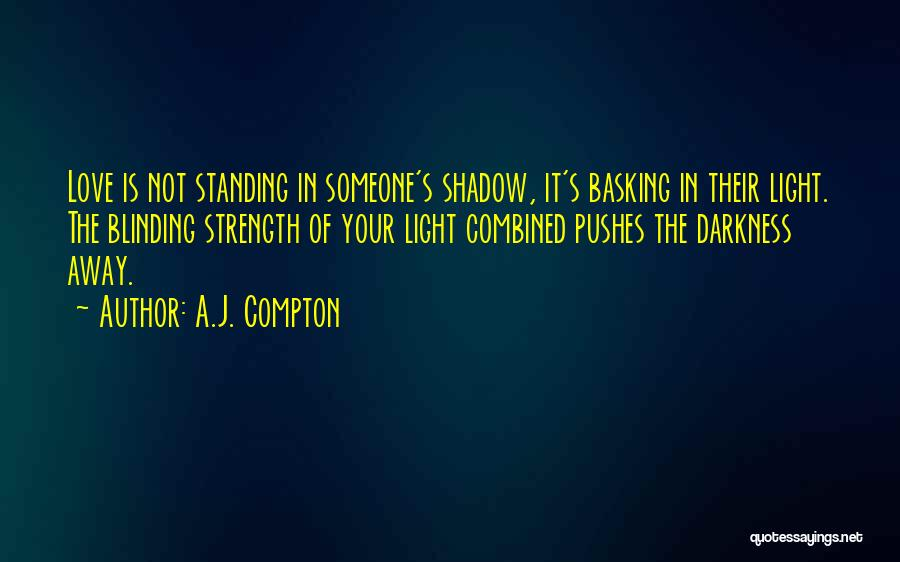 He Pushes Me Away Quotes By A.J. Compton