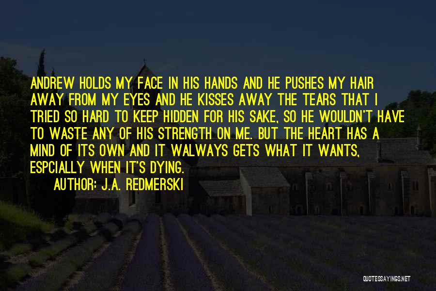 He Pushes Me Away Quotes By J.A. Redmerski
