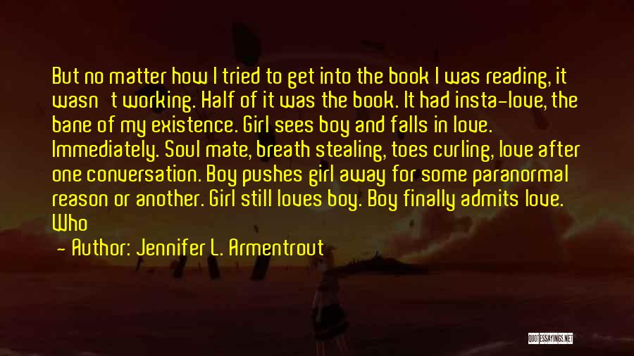 He Pushes Me Away Quotes By Jennifer L. Armentrout
