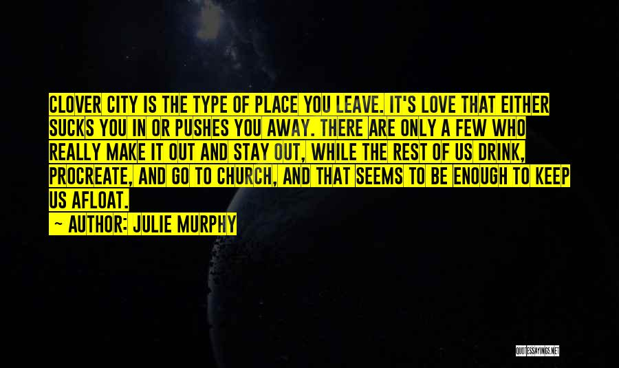 He Pushes Me Away Quotes By Julie Murphy