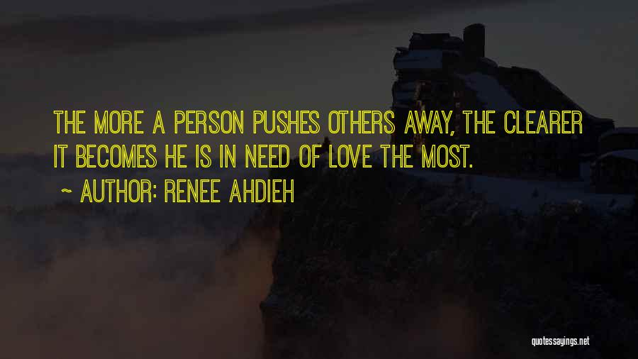 He Pushes Me Away Quotes By Renee Ahdieh