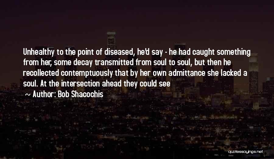 He Say She Say Quotes By Bob Shacochis