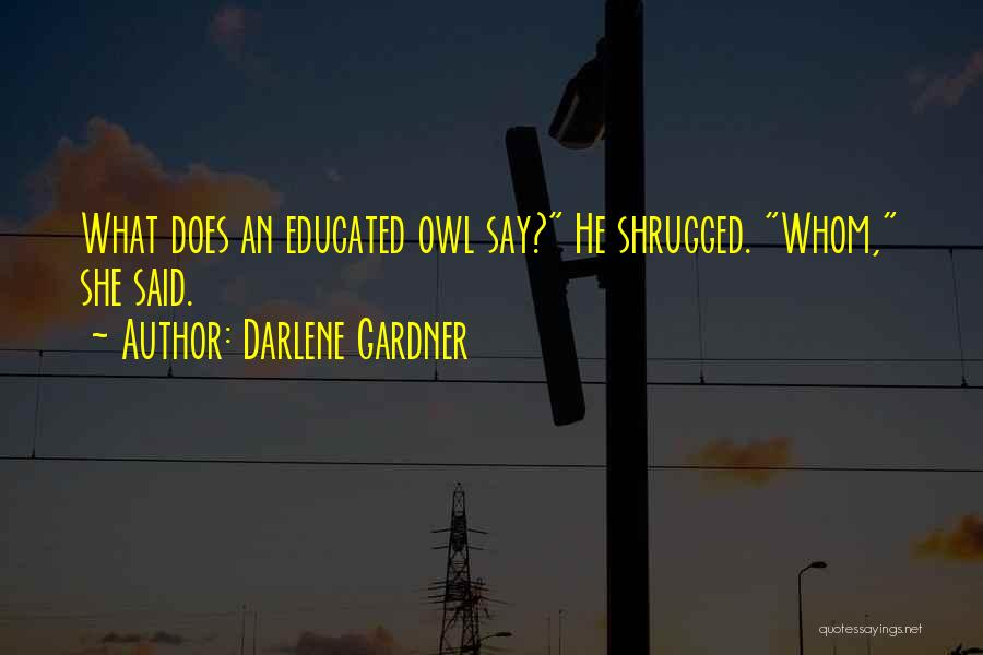 He Say She Say Quotes By Darlene Gardner