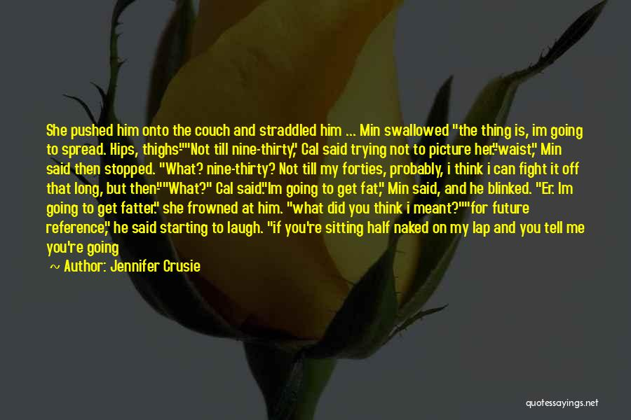 He Say She Say Quotes By Jennifer Crusie