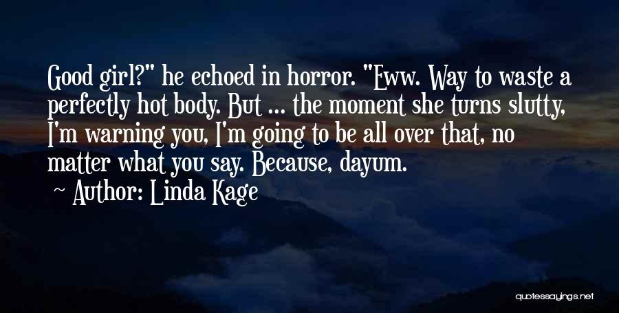 He Say She Say Quotes By Linda Kage