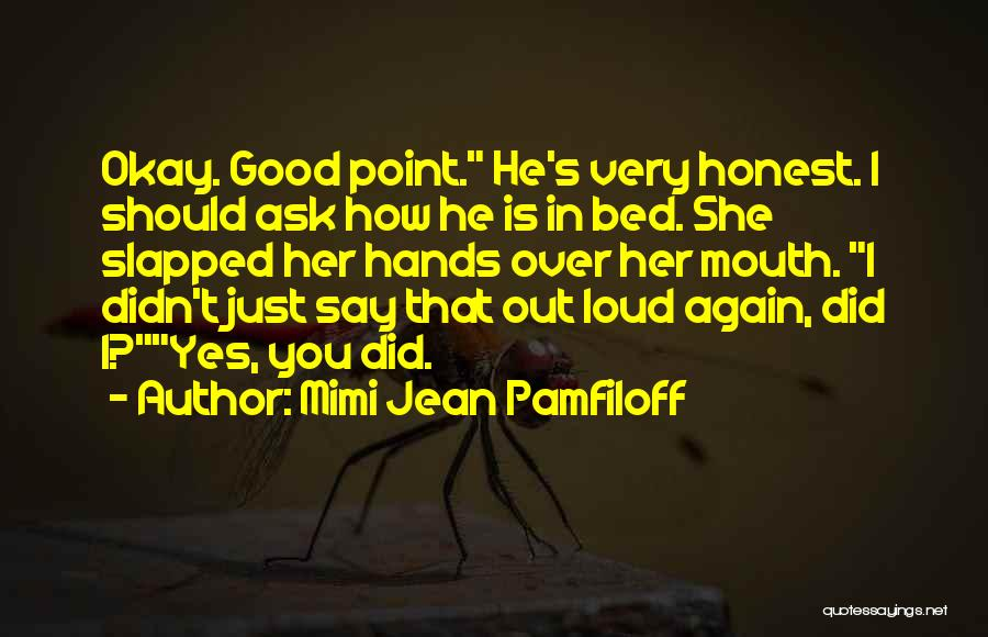 He Say She Say Quotes By Mimi Jean Pamfiloff