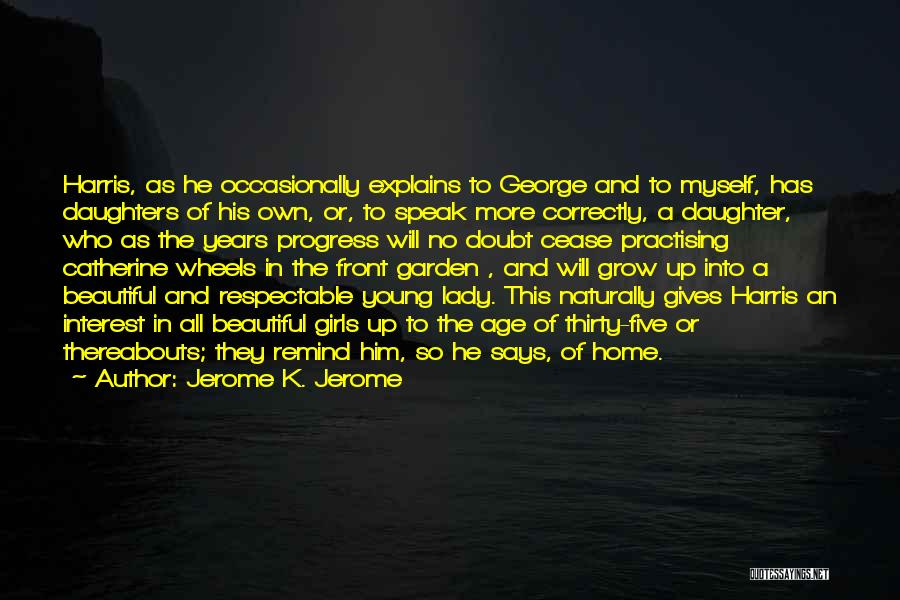 He Says I Am Beautiful Quotes By Jerome K. Jerome