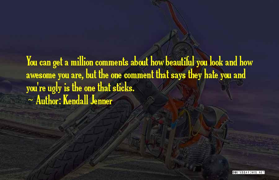He Says I Am Beautiful Quotes By Kendall Jenner