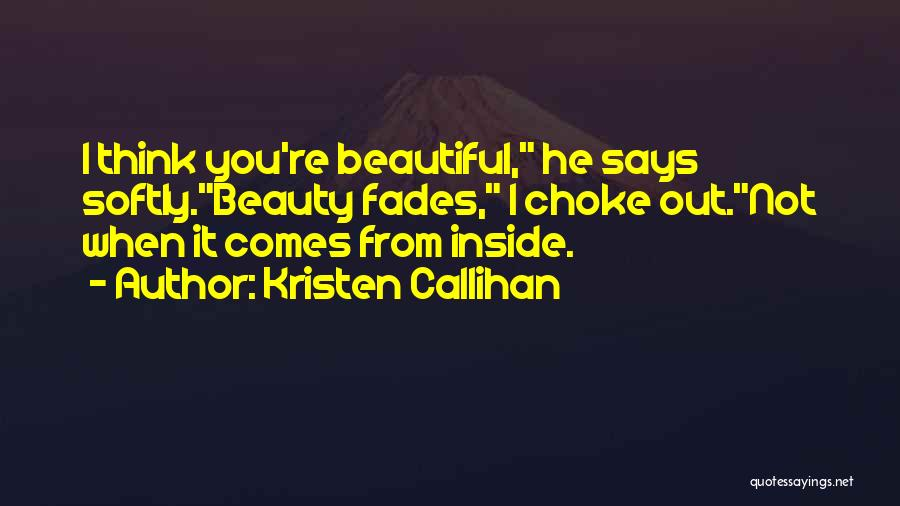 He Says I Am Beautiful Quotes By Kristen Callihan