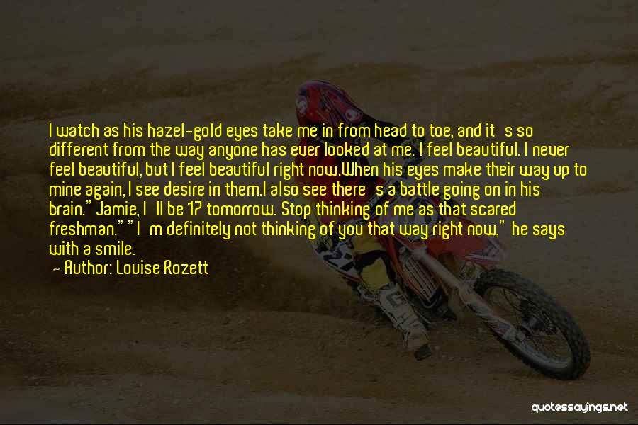 He Says I Am Beautiful Quotes By Louise Rozett