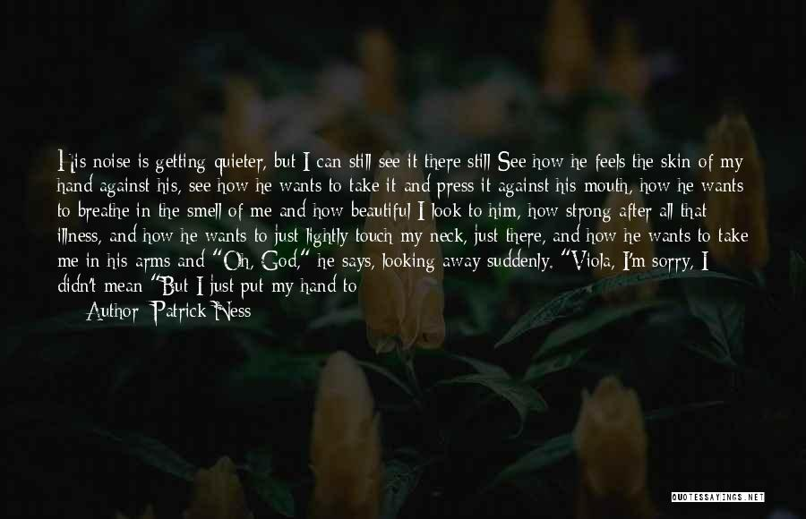 He Says I Am Beautiful Quotes By Patrick Ness
