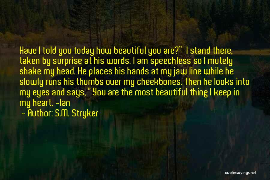 He Says I Am Beautiful Quotes By S.M. Stryker