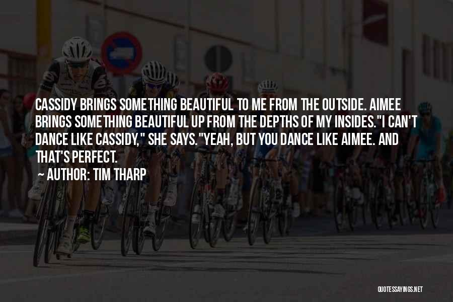 He Says I Am Beautiful Quotes By Tim Tharp
