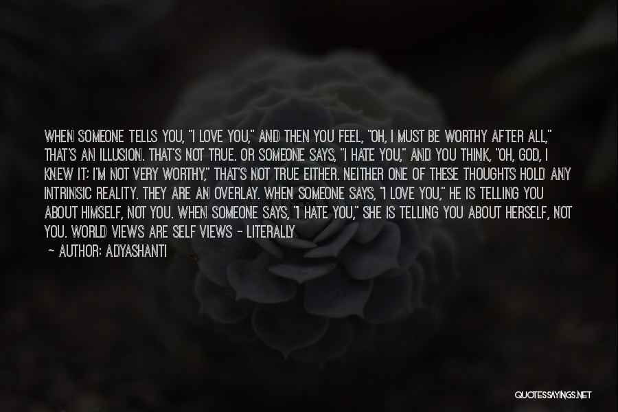 He Says She Says Love Quotes By Adyashanti