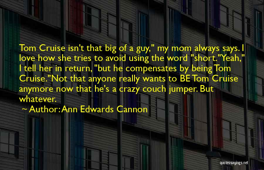 He Says She Says Love Quotes By Ann Edwards Cannon