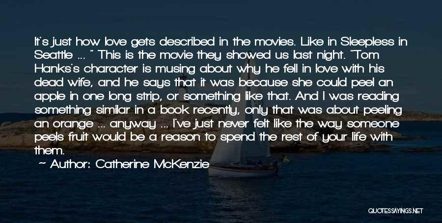 He Says She Says Love Quotes By Catherine McKenzie
