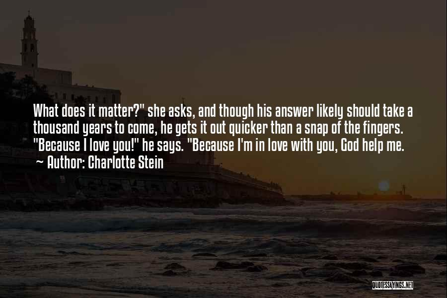 He Says She Says Love Quotes By Charlotte Stein