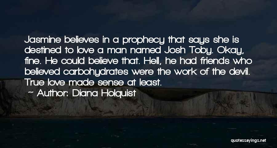 He Says She Says Love Quotes By Diana Holquist