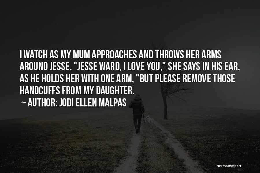 He Says She Says Love Quotes By Jodi Ellen Malpas