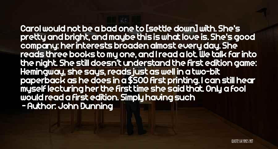 He Says She Says Love Quotes By John Dunning