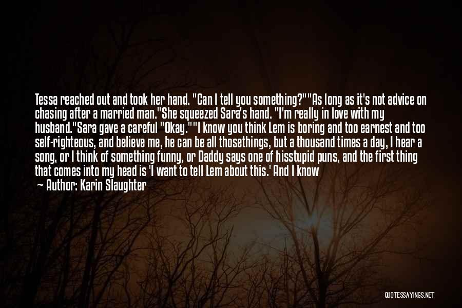He Says She Says Love Quotes By Karin Slaughter