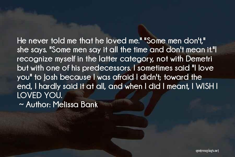 He Says She Says Love Quotes By Melissa Bank