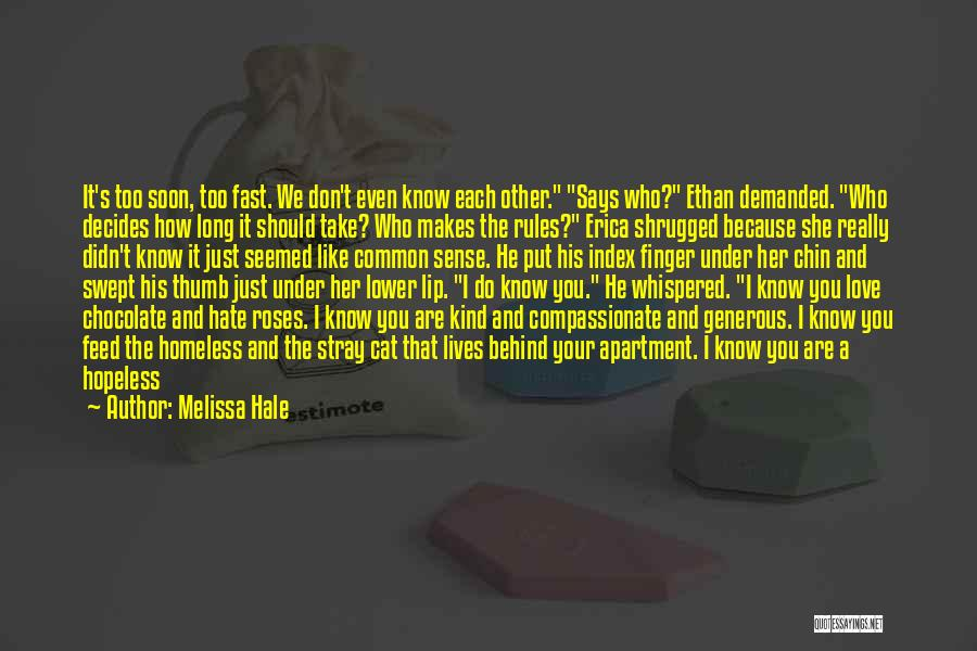 He Says She Says Love Quotes By Melissa Hale