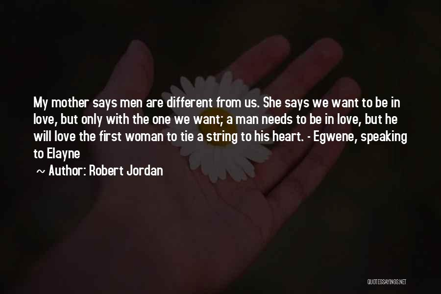 He Says She Says Love Quotes By Robert Jordan