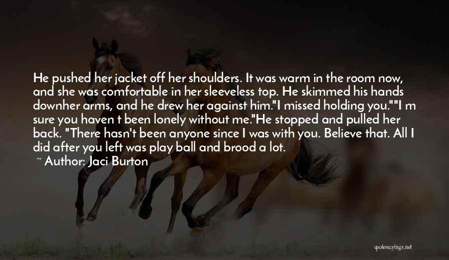He She And It Quotes By Jaci Burton