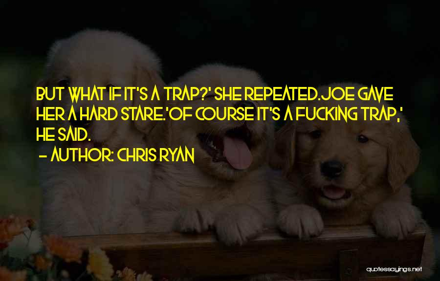 He She Said Quotes By Chris Ryan