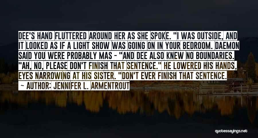 He She Said Quotes By Jennifer L. Armentrout