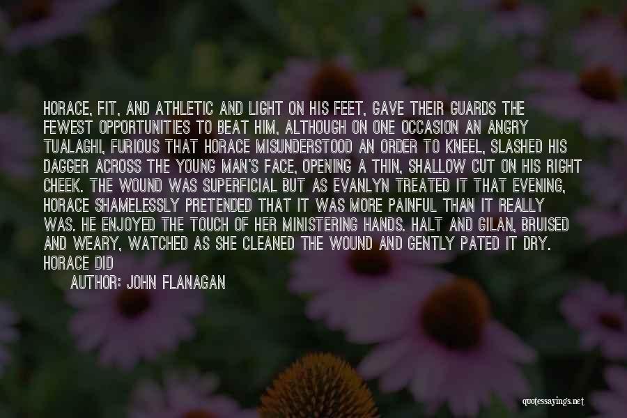 He She Said Quotes By John Flanagan