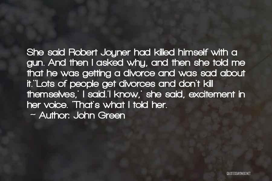 He She Said Quotes By John Green