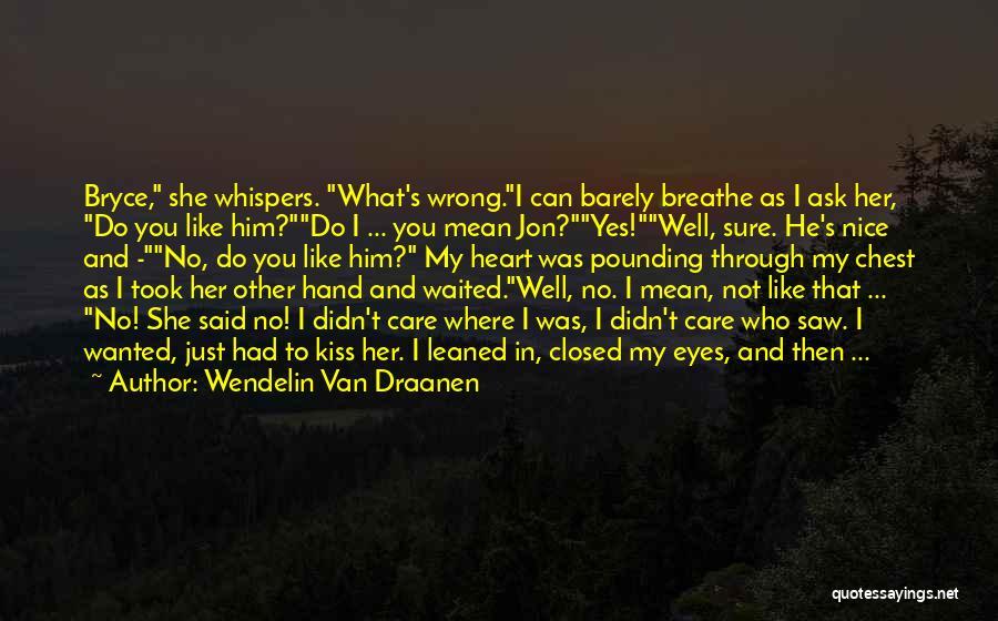 He She Said Quotes By Wendelin Van Draanen