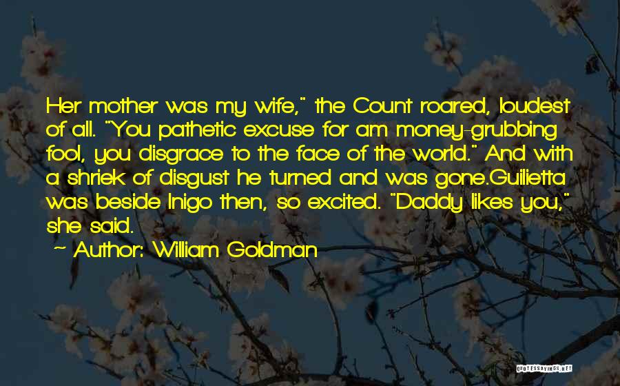 He She Said Quotes By William Goldman